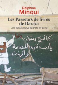 """""""Les passeurs de livres de Daraya"""" de Delphine Minoui"""