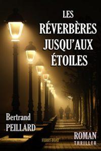 """""""Les réverbères jusqu'aux étoiles"""" de Bertrand Peillard"""