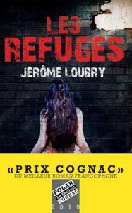 """""""Les Refuges"""" de Jérôme Loubry"""