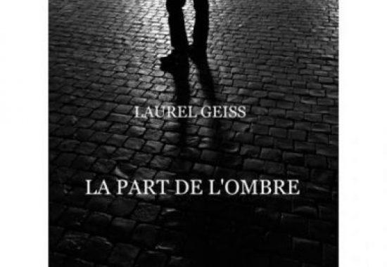 """""""La part de l'ombre"""" par Laurel Geiss"""