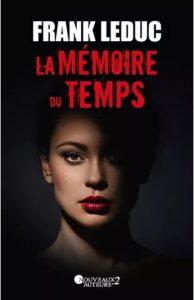 """""""La mémoire du temps"""" de Frank Leduc"""