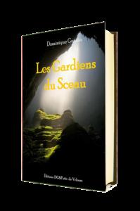 Les Gardiens du Sceau (Tome 1) - Publié le 01/07/2019