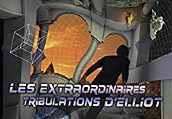 """""""Les extraordinaires tribulations d'Elliot"""" de Florence Jouniaux"""